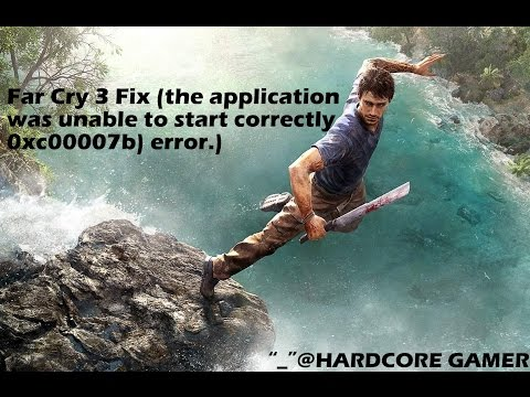 application was unable to start correctly 0xc000007b